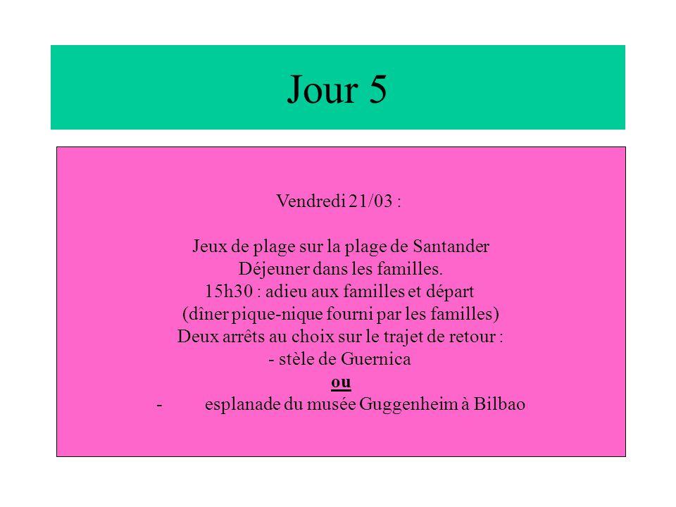 Jour 5 Vendredi 21/03 : Jeux de plage sur la plage de Santander Déjeuner dans les familles. 15h30 : adieu aux familles et départ (dîner pique-nique fo