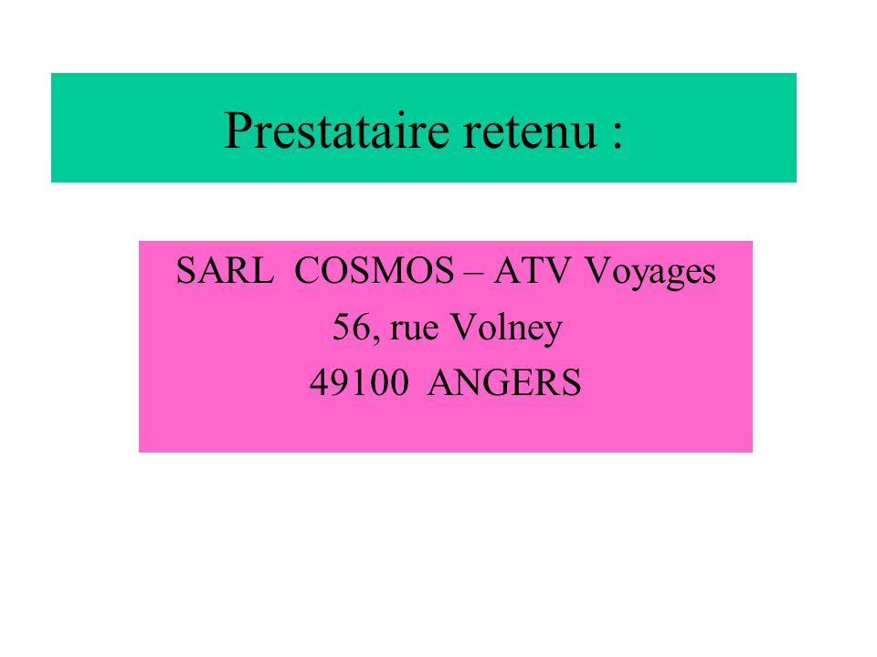 Prestataire retenu : SARL COSMOS – ATV Voyages 56, rue Volney 49100 ANGERS