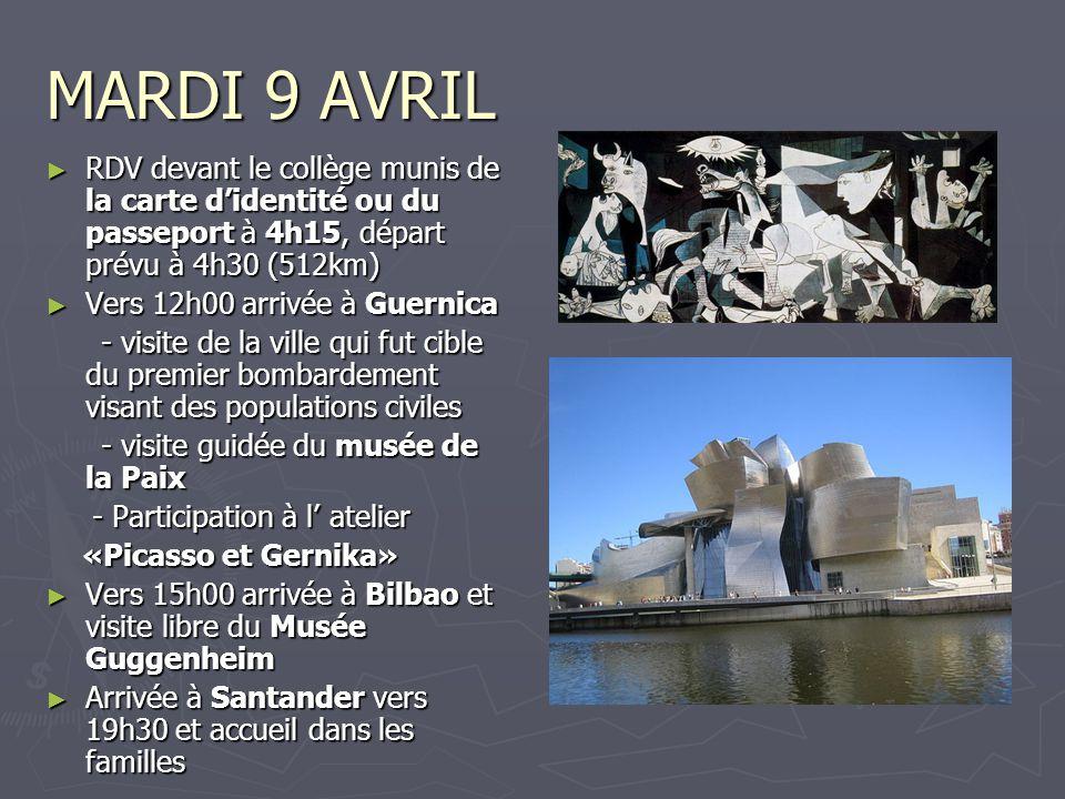 MARDI 9 AVRIL ► RDV devant le collège munis de la carte d'identité ou du passeport à 4h15, départ prévu à 4h30 (512km) ► Vers 12h00 arrivée à Guernica