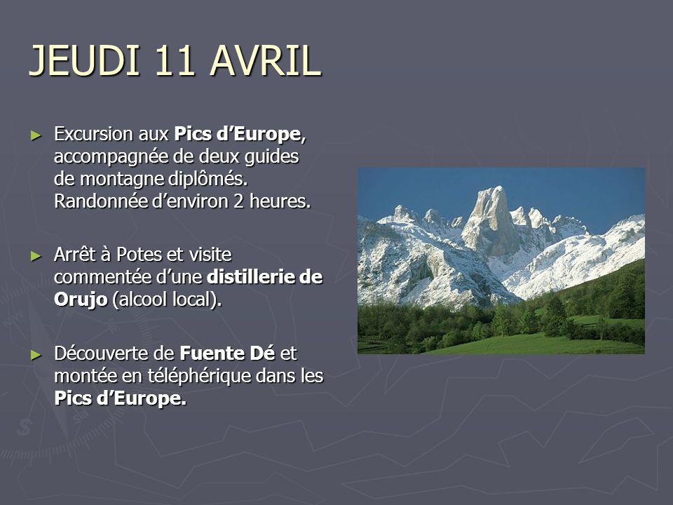 JEUDI 11 AVRIL ► Excursion aux Pics d'Europe, accompagnée de deux guides de montagne diplômés. Randonnée d'environ 2 heures. ► Arrêt à Potes et visite