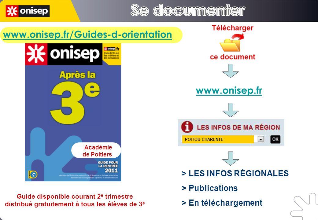 www.onisep.fr/Guides-d-orientation www.onisep.fr > LES INFOS RÉGIONALES > Publications > En téléchargement Académie de Poitiers POITOU CHARENTE Guide disponible courant 2 e trimestre distribué gratuitement à tous les élèves de 3 e