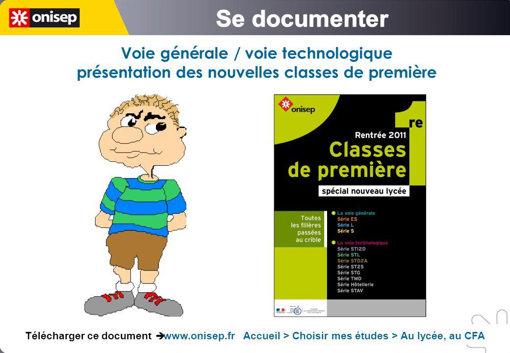 Voie générale / voie technologique présentation des nouvelles classes de première Télécharger ce document  www.onisep.fr Accueil > Choisir mes études > Au lycée, au CFA