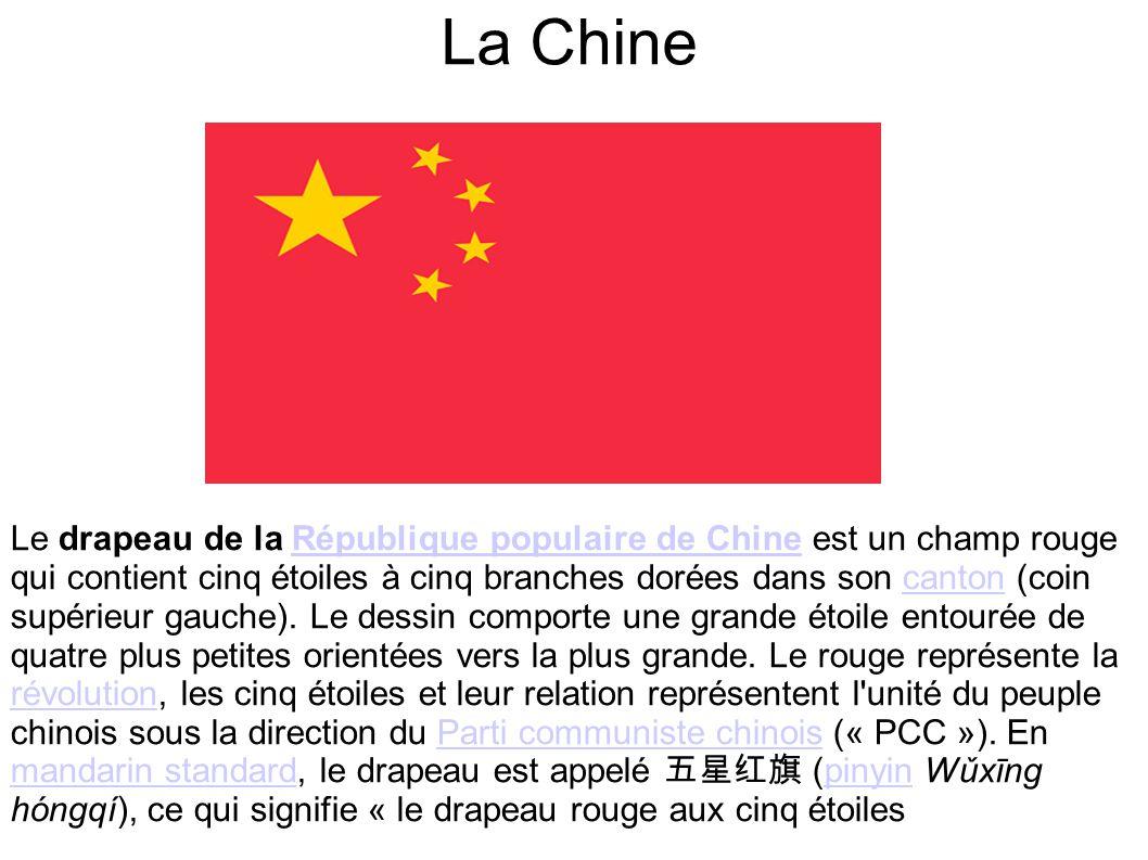 La Chine Le drapeau de la République populaire de Chine est un champ rouge qui contient cinq étoiles à cinq branches dorées dans son canton (coin supé