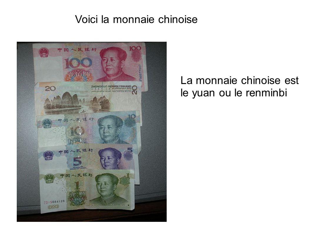 Voici la monnaie chinoise La monnaie chinoise est le yuan ou le renminbi