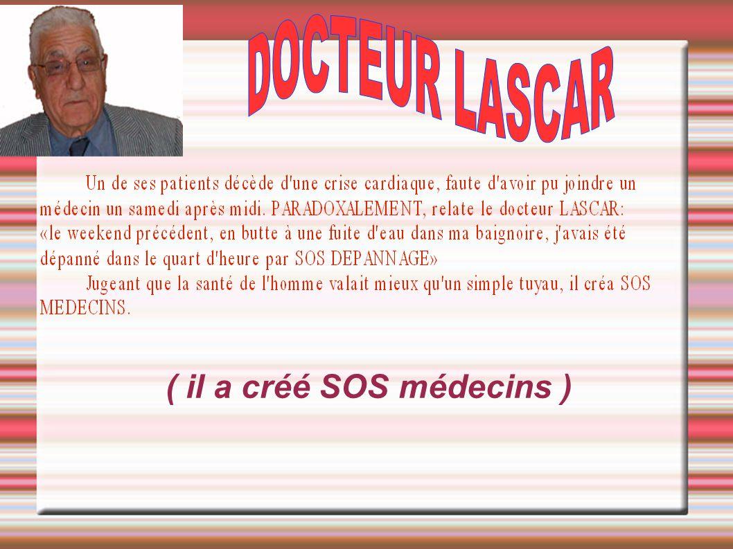 ( il a créé SOS médecins )
