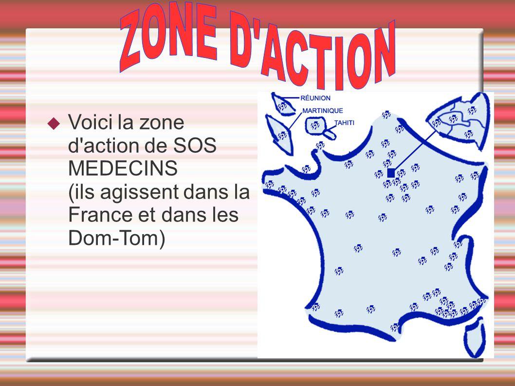  Voici la zone d'action de SOS MEDECINS (ils agissent dans la France et dans les Dom-Tom)
