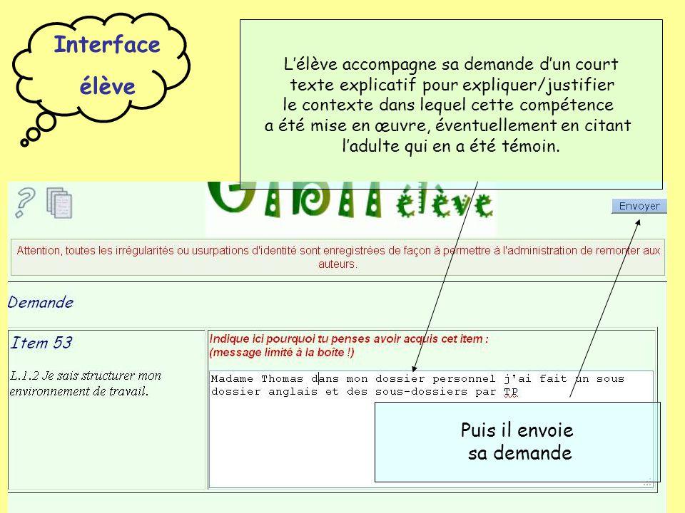 Interface élève L'élève accompagne sa demande d'un court texte explicatif pour expliquer/justifier le contexte dans lequel cette compétence a été mise
