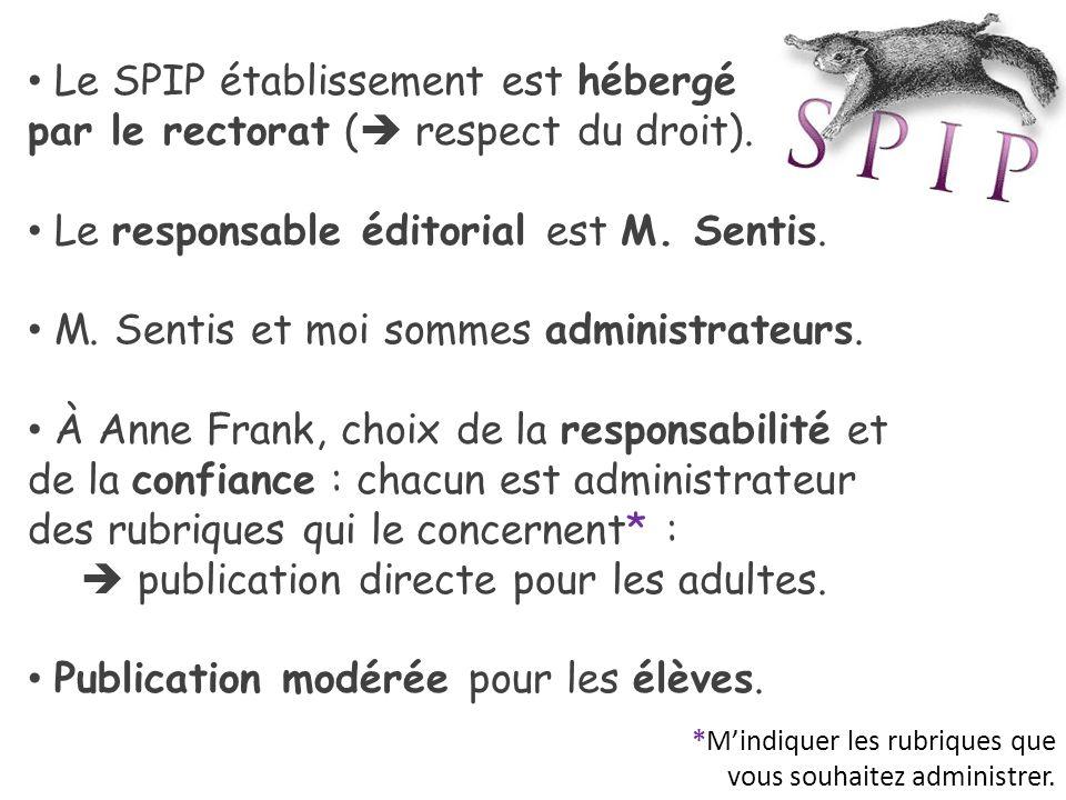 Le SPIP établissement est hébergé par le rectorat (  respect du droit).