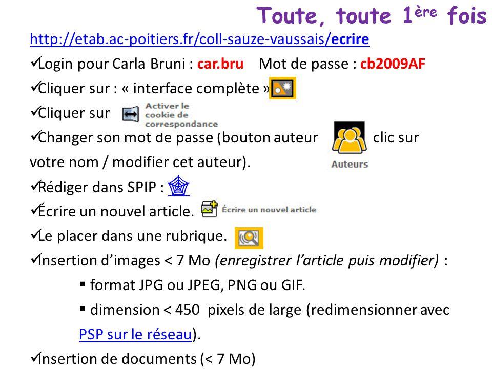 http://etab.ac-poitiers.fr/coll-sauze-vaussais/ecrire Login pour Carla Bruni : car.bru Mot de passe : cb2009AF Cliquer sur : « interface complète ».