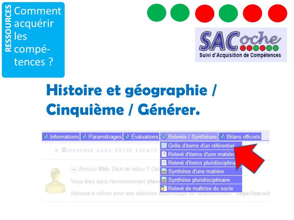 RESSOURCES Comment acquérir les compé- tences ? Histoire et géographie / Cinquième / Générer.