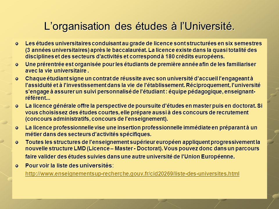 L'organisation des études à l'Université. Les études universitaires conduisant au grade de licence sont structurées en six semestres (3 années univers