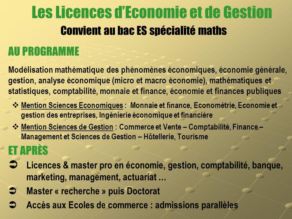 Les Licences d'Economie et de Gestion AU PROGRAMME Modélisation mathématique des phénomènes économiques, économie générale, gestion, analyse économiqu