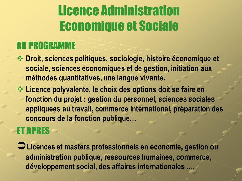 Licence Administration Economique et Sociale AU PROGRAMME   Droit, sciences politiques, sociologie, histoire économique et sociale, sciences économi