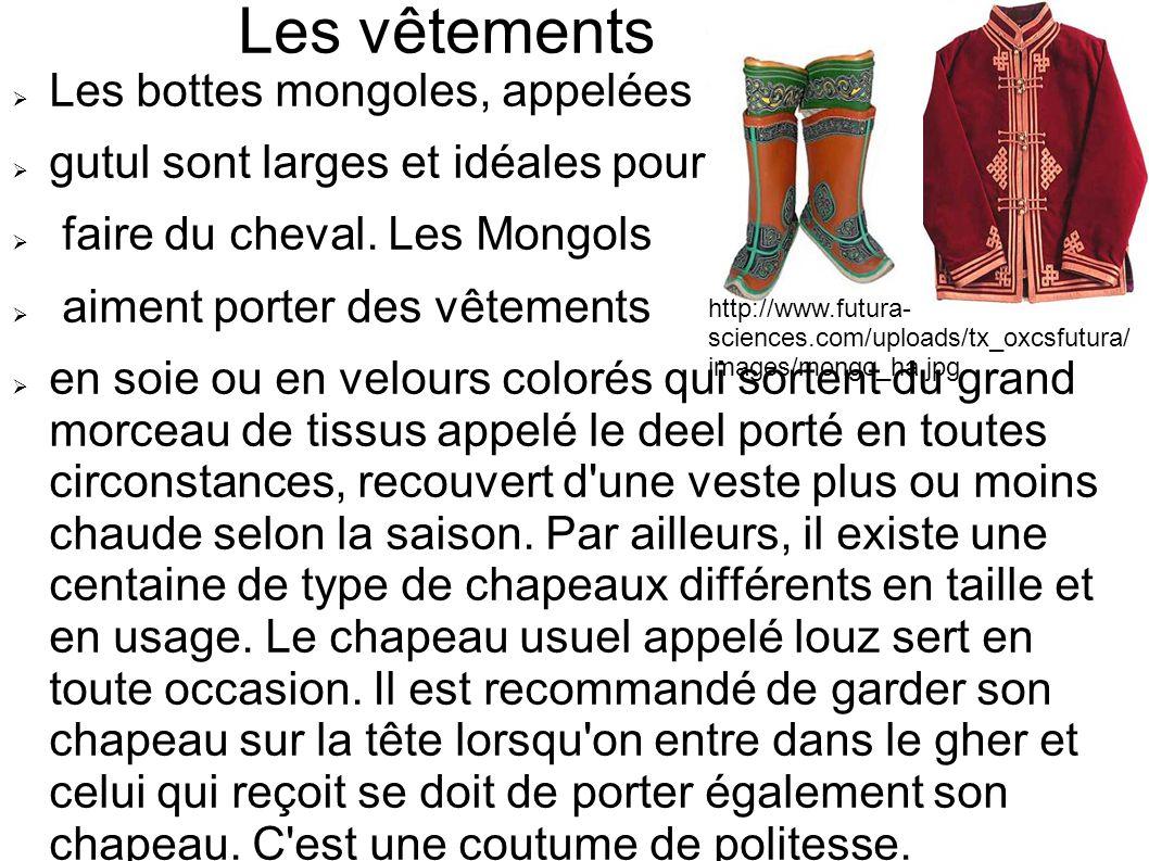Les vêtements  Les bottes mongoles, appelées  gutul sont larges et idéales pour  faire du cheval.