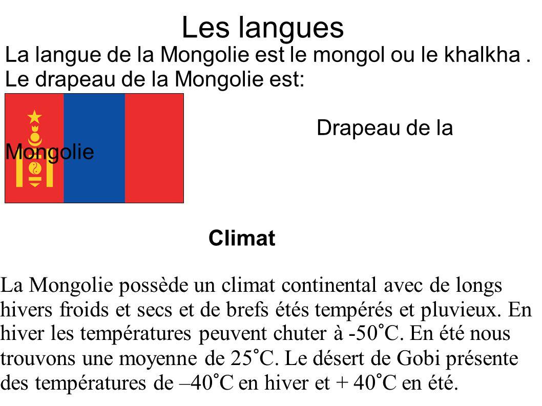Les langues La langue de la Mongolie est le mongol ou le khalkha.