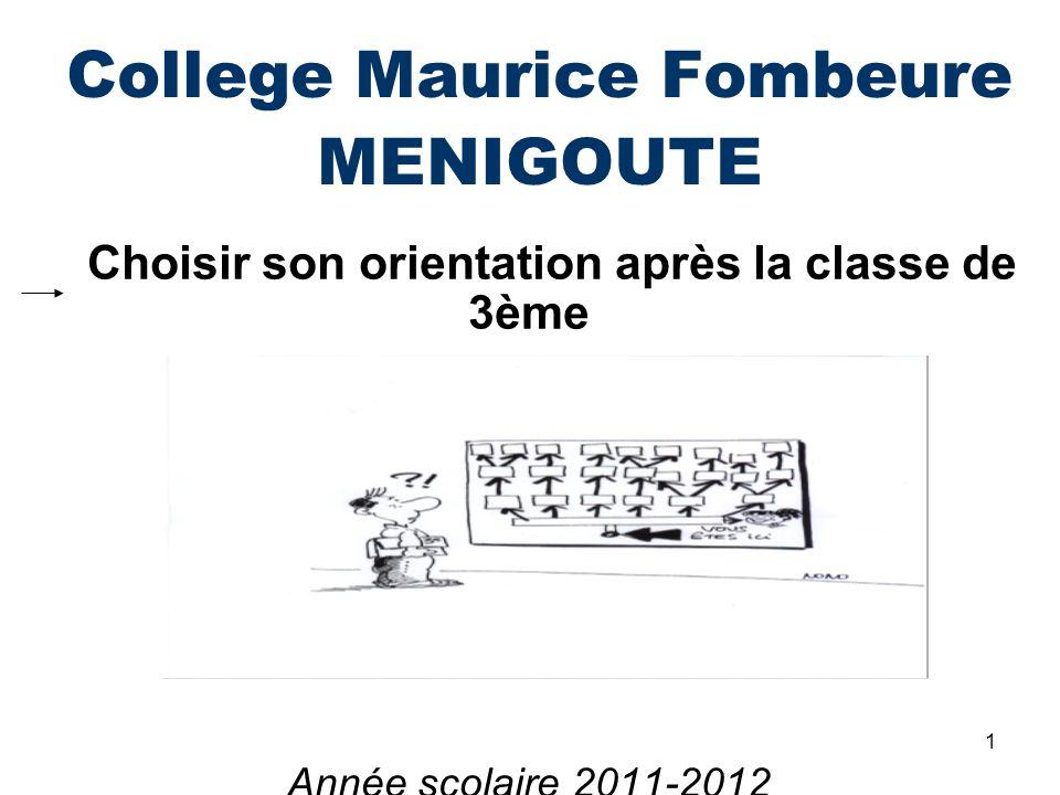 1 College Maurice Fombeure MENIGOUTE  Choisir son orientation après la classe de 3ème Année scolaire 2011-2012