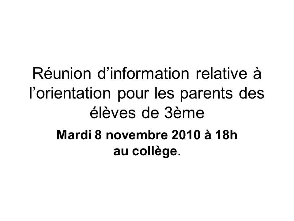 Réunion d'information relative à l'orientation pour les parents des élèves de 3ème Mardi 8 novembre 2010 à 18h au collège.