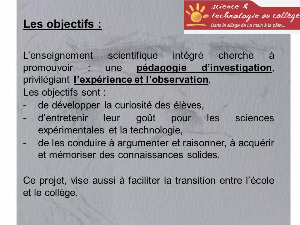 L'enseignement scientifique intégré cherche à promouvoir : une pédagogie d'investigation, privilégiant l'expérience et l'observation.