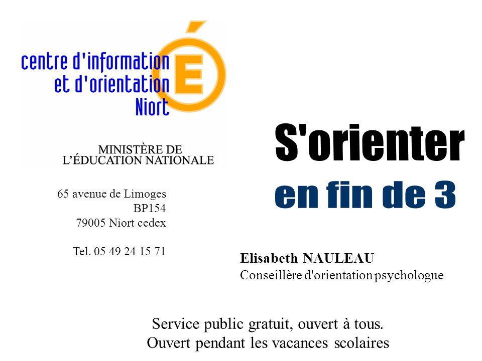 Elisabeth NAULEAU Conseillère d orientation psychologue Service public gratuit, ouvert à tous.