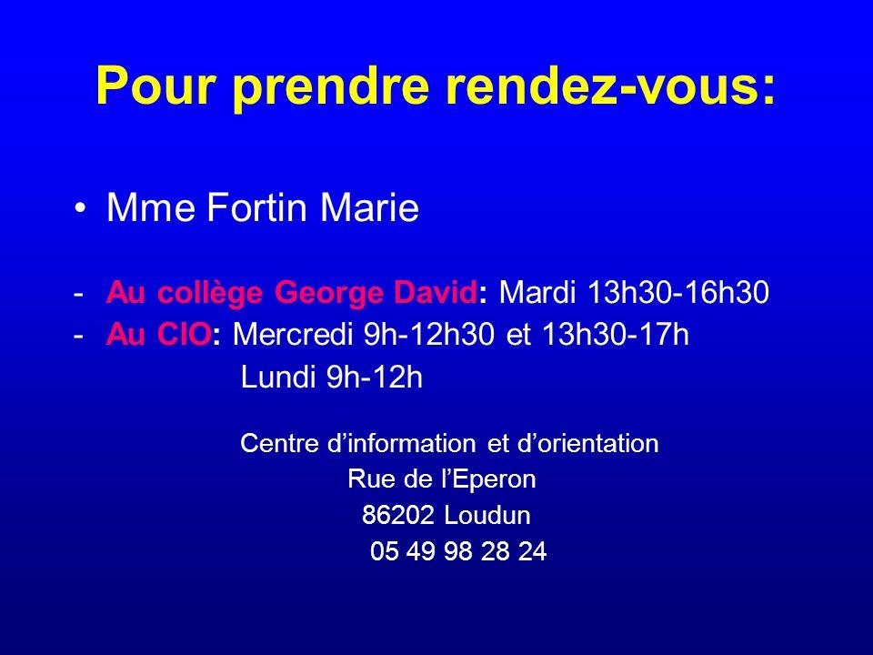 Pour prendre rendez-vous: Mme Fortin Marie -Au collège George David: Mardi 13h30-16h30 -Au CIO: Mercredi 9h-12h30 et 13h30-17h Lundi 9h-12h Centre d'information et d'orientation Rue de l'Eperon 86202 Loudun 05 49 98 28 24