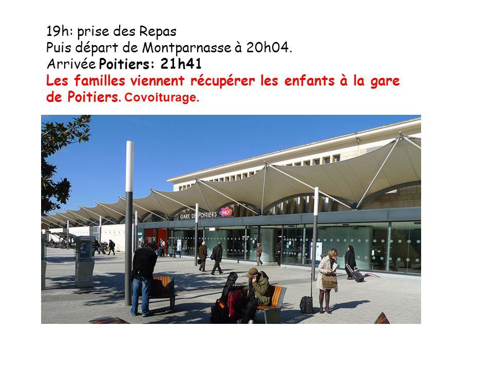 19h: prise des Repas Puis départ de Montparnasse à 20h04. Arrivée Poitiers: 21h41 Les familles viennent récupérer les enfants à la gare de Poitiers. C