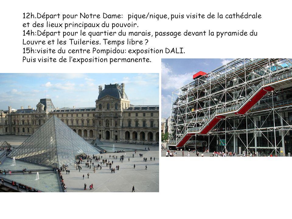12h.Départ pour Notre Dame: pique/nique, puis visite de la cathédrale et des lieux principaux du pouvoir. 14h:Départ pour le quartier du marais, passa