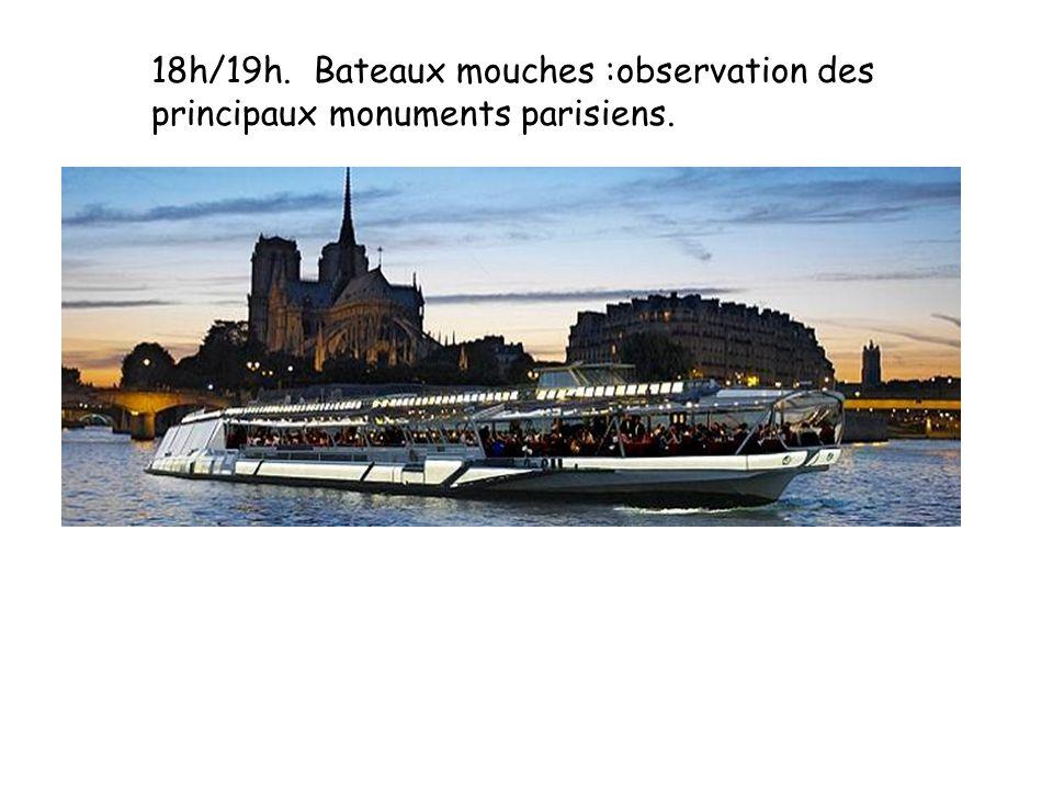 18h/19h. Bateaux mouches :observation des principaux monuments parisiens.