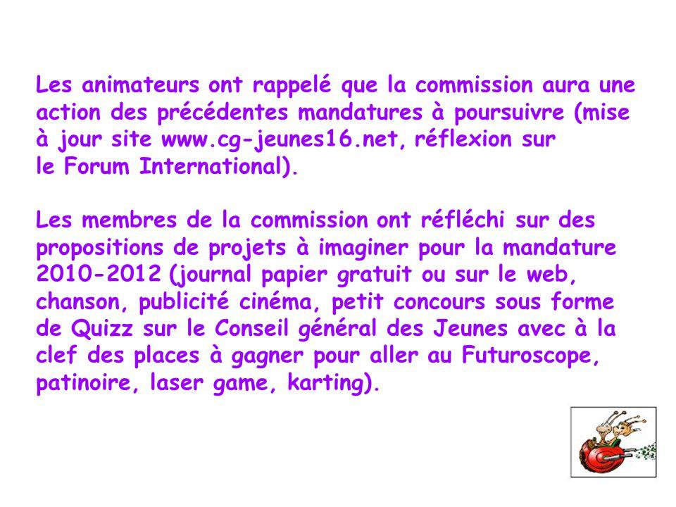 Les animateurs ont rappelé que la commission aura une action des précédentes mandatures à poursuivre (mise à jour site www.cg-jeunes16.net, réflexion