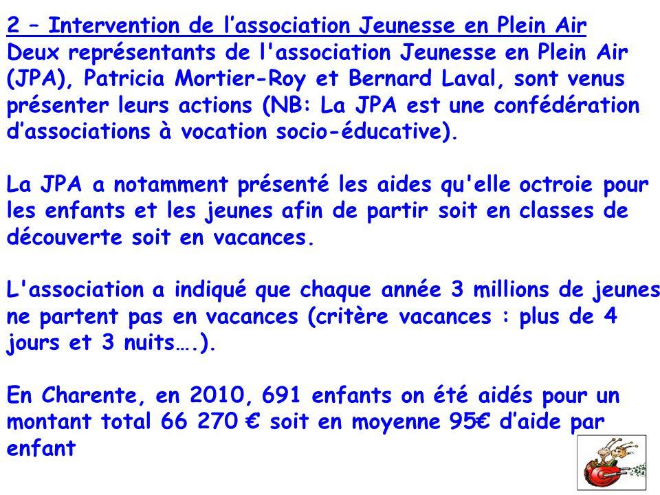 2 – Intervention de l'association Jeunesse en Plein Air Deux représentants de l'association Jeunesse en Plein Air (JPA), Patricia Mortier-Roy et Berna