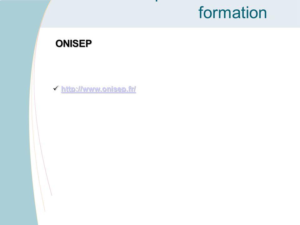 Des outils pour trouver un formation ONISEP http://www.onisep.fr/ http://www.onisep.fr/http://www.onisep.fr/