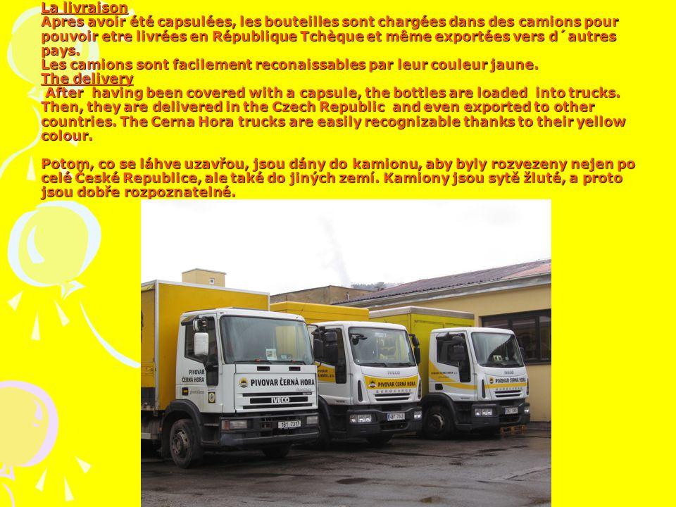 La livraison Apres avoir été capsulées, les bouteilles sont chargées dans des camions pour pouvoir etre livrées en République Tchèque et même exportées vers d´autres pays.