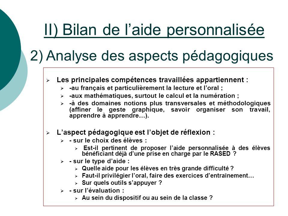 II) Bilan de l'aide personnalisée 2) Analyse des aspects pédagogiques  Les principales compétences travaillées appartiennent :  -au français et part