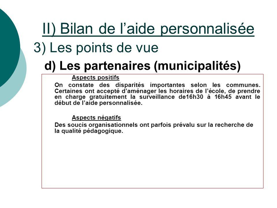 II) Bilan de l'aide personnalisée 3) Les points de vue Aspects positifs On constate des disparités importantes selon les communes. Certaines ont accep
