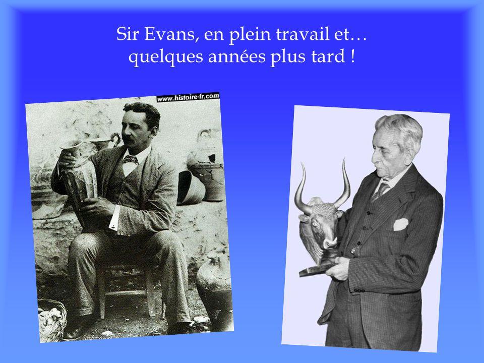 Sir Evans, en plein travail et… quelques années plus tard !