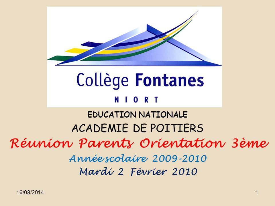 évrier EDUCATION NATIONALE ACADEMIE DE POITIERS Réunion Parents Orientation 3ème Année scolaire 2009-2010 Mardi 2 Février 2010 16/08/20141