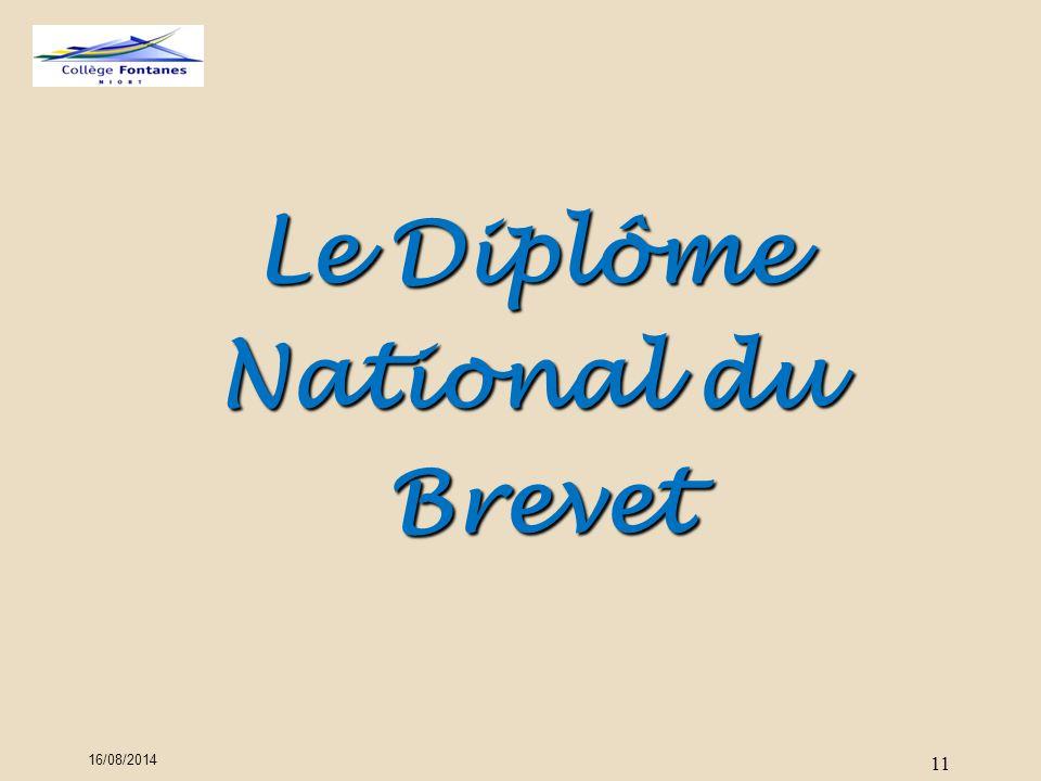 16/08/2014 11 Le Diplôme National du Brevet Brevet