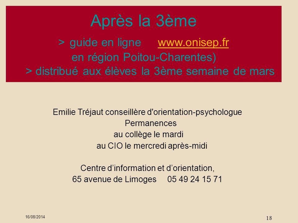 Après la 3ème > guide en ligne www.onisep.frwww.onisep.fr en région Poitou-Charentes) > distribué aux élèves la 3ème semaine de mars Emilie Tréjaut co