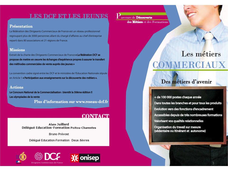 Alain Juillard Délégué Education-Formation Poitou-Charentes Bruno Prévost Délégué Education-Formation Deux-Sèvres 3