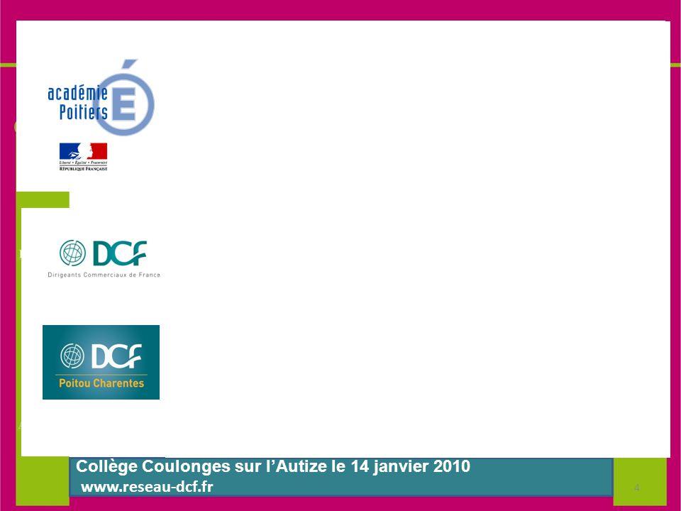 Dirigeants Commerciaux de France Dirigeants Commerciaux de France Le réseau des managers Le réseau des managers de la performance commerciale de la performance commerciale Poitiers 13 Novembre 2009 www.reseau-dcf.fr Collège Coulonges sur l'Autize le 14 janvier 2010 www.reseau-dcf.fr 4