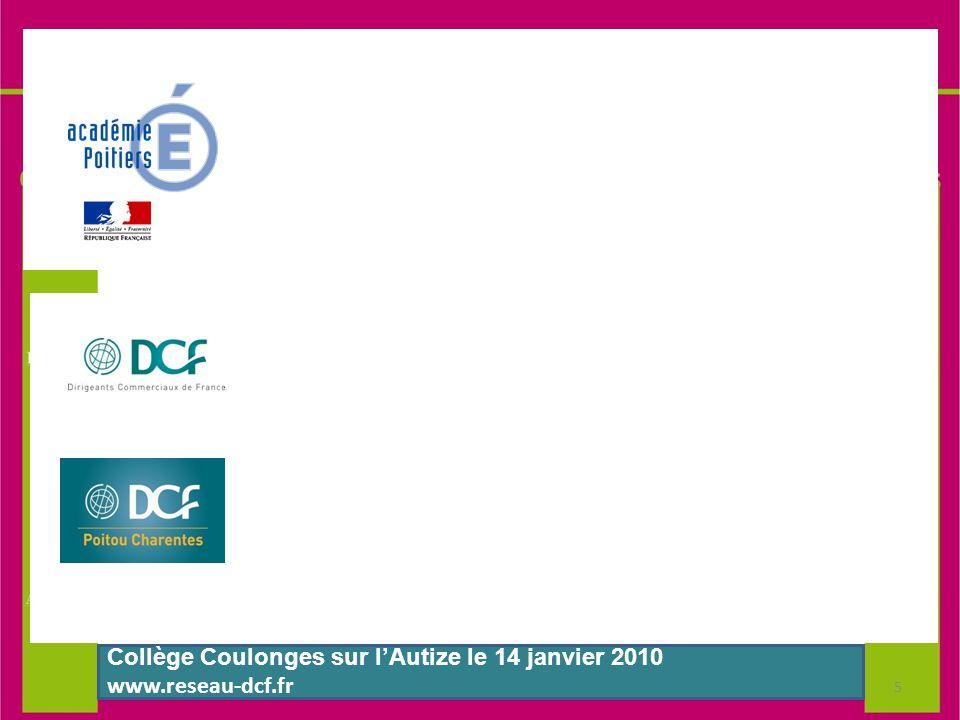 Poitiers 13 Novembre 2009 www.reseau-dcf.fr Collège Coulonges sur l'Autize le 14 janvier 2010 www.reseau-dcf.fr 5