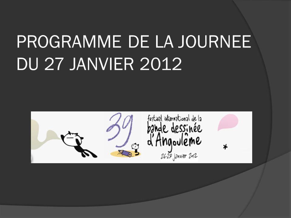 PROGRAMME DE LA JOURNEE DU 27 JANVIER 2012