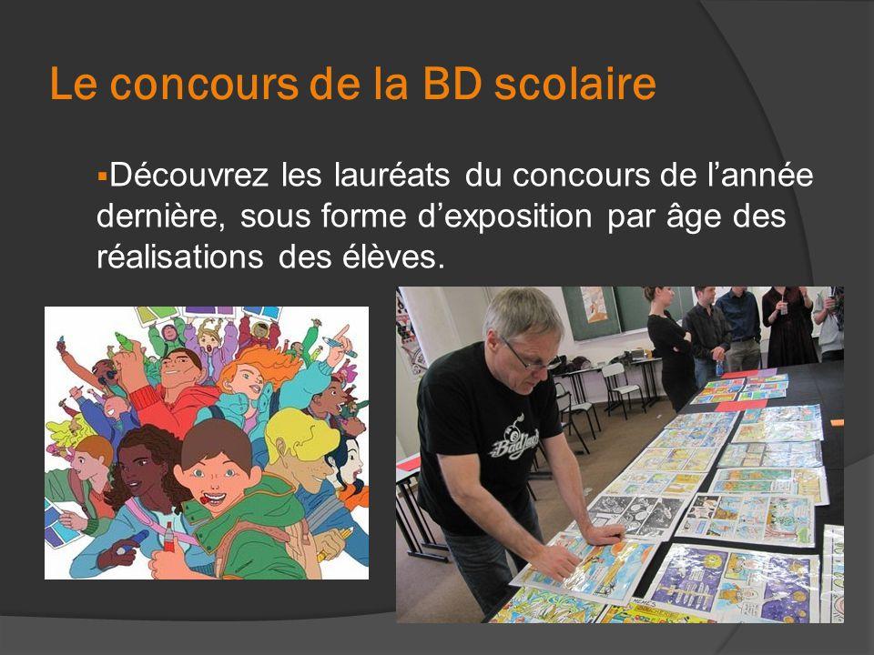 Le concours de la BD scolaire  Découvrez les lauréats du concours de l'année dernière, sous forme d'exposition par âge des réalisations des élèves.