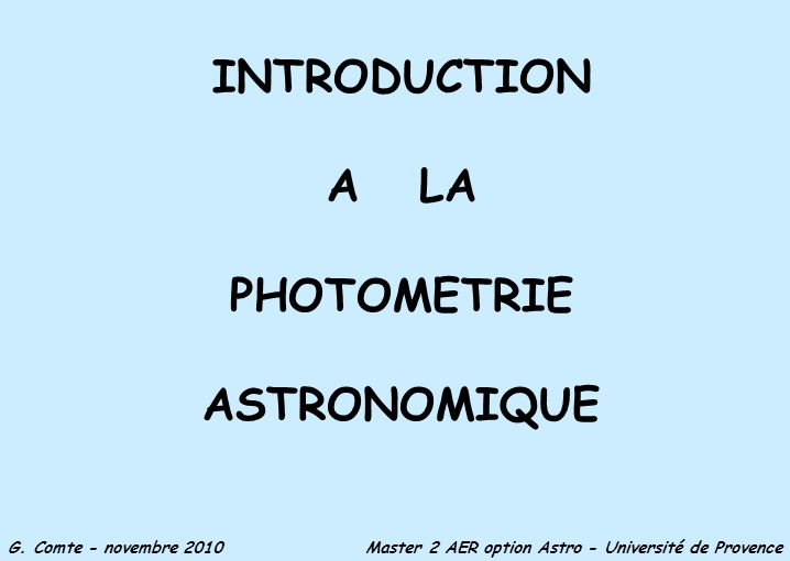 INTRODUCTION A LA PHOTOMETRIE ASTRONOMIQUE G.