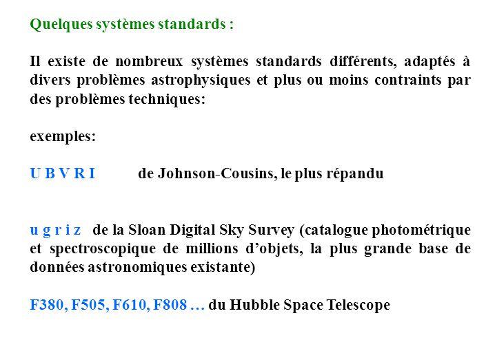 Quelques systèmes standards : Il existe de nombreux systèmes standards différents, adaptés à divers problèmes astrophysiques et plus ou moins contrain