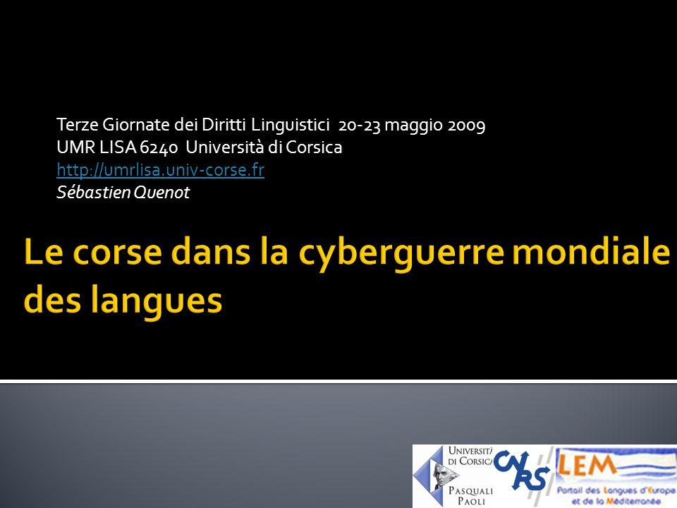 Terze Giornate dei Diritti Linguistici 20-23 maggio 2009 UMR LISA 6240 Università di Corsica http://umrlisa.univ-corse.fr Sébastien Quenot