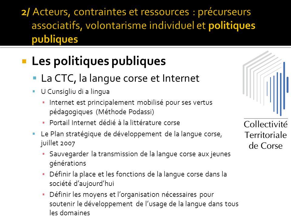  Les politiques publiques  La CTC, la langue corse et Internet  U Cunsigliu di a lingua ▪ Internet est principalement mobilisé pour ses vertus péda