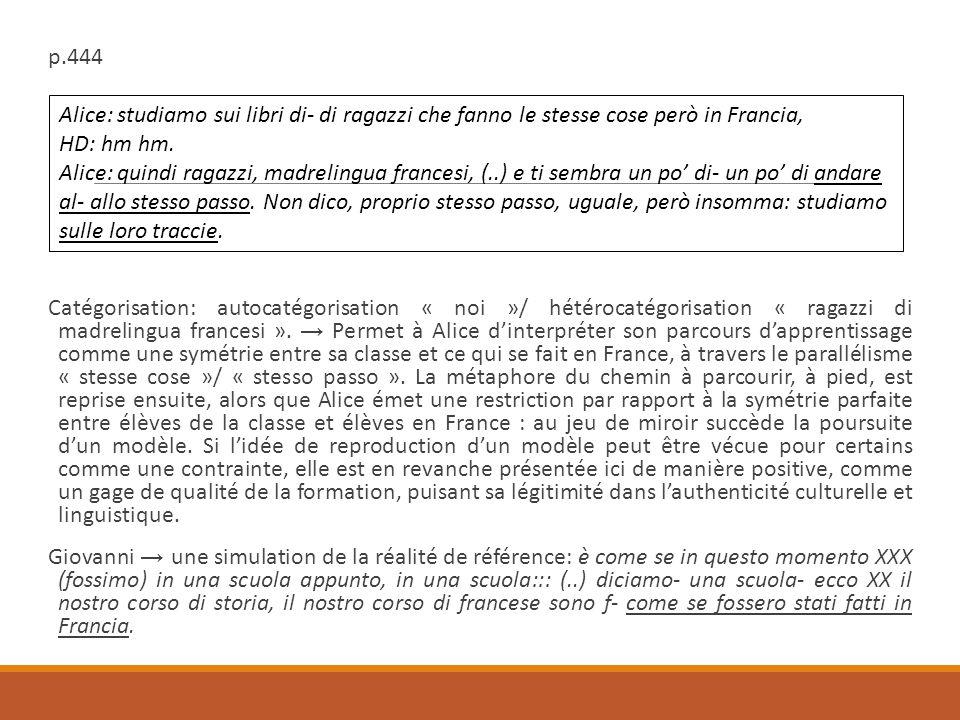 p.444 Catégorisation: autocatégorisation « noi »/ hétérocatégorisation « ragazzi di madrelingua francesi ».