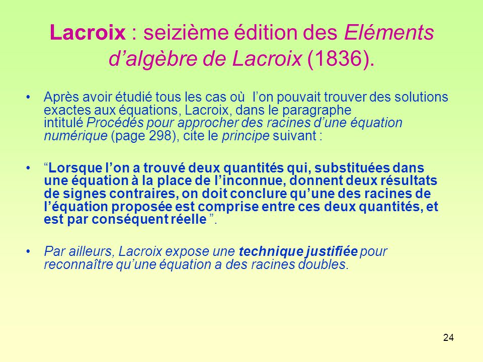24 Lacroix : seizième édition des Eléments d'algèbre de Lacroix (1836).