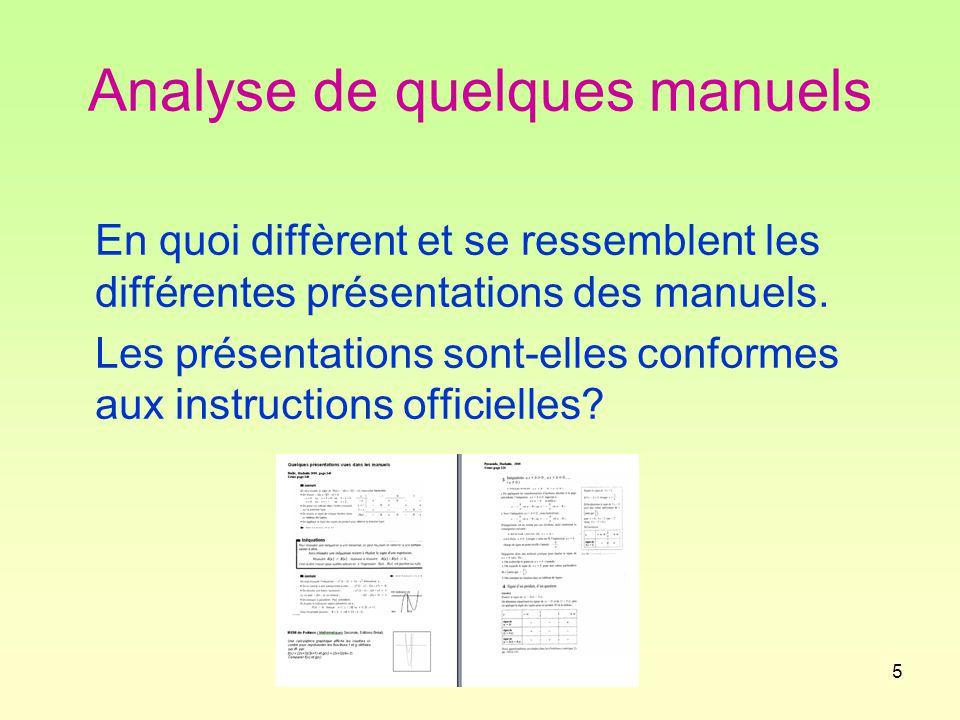5 Analyse de quelques manuels En quoi diffèrent et se ressemblent les différentes présentations des manuels.
