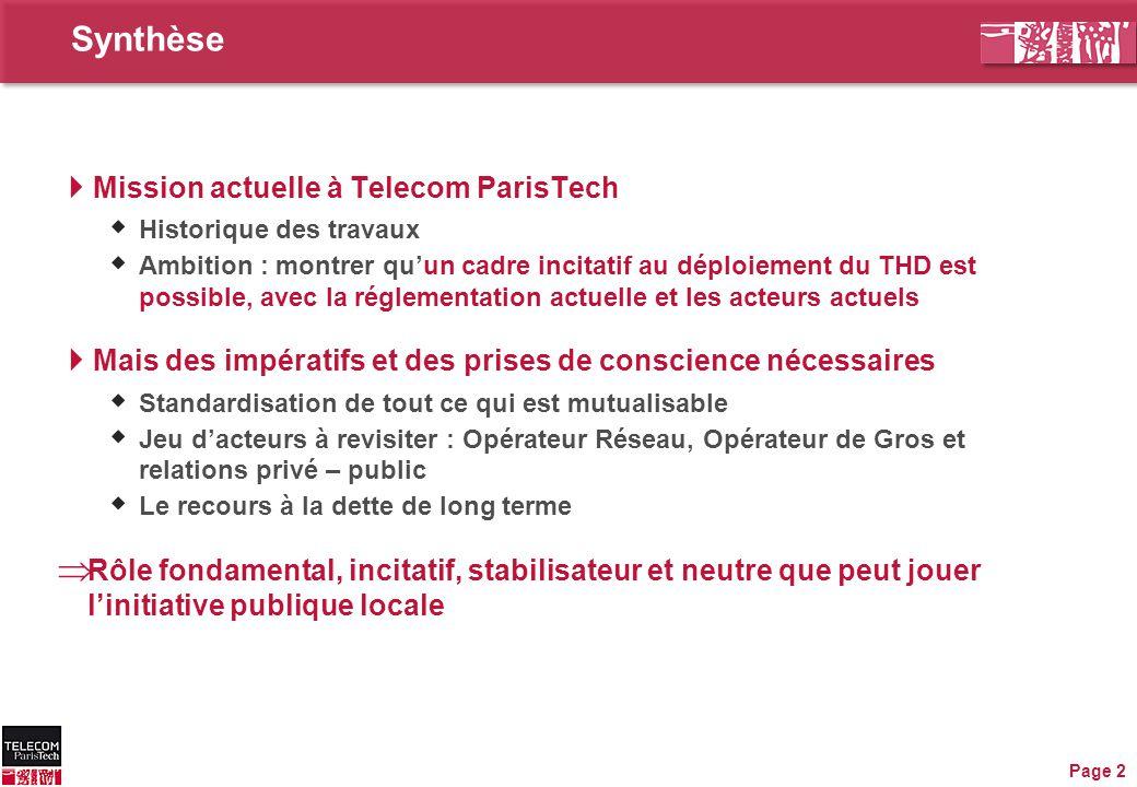 Synthèse  Mission actuelle à Telecom ParisTech  Historique des travaux  Ambition : montrer qu'un cadre incitatif au déploiement du THD est possible